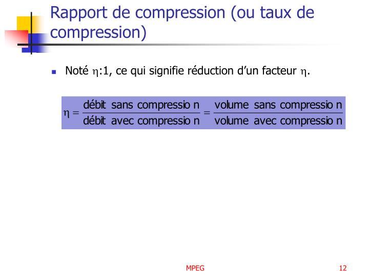 Rapport de compression (ou taux de compression)