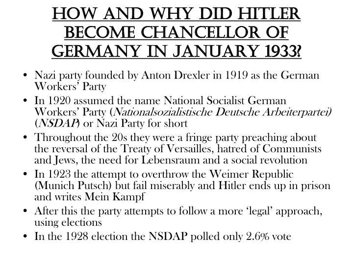 why did hitler become chancellor With the death of german president paul von hindenburg, chancellor adolf hitler becomes absolute dictator of germany under the title of fuhrer, or.