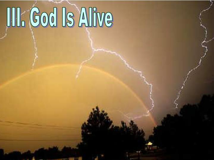 III. God Is Alive