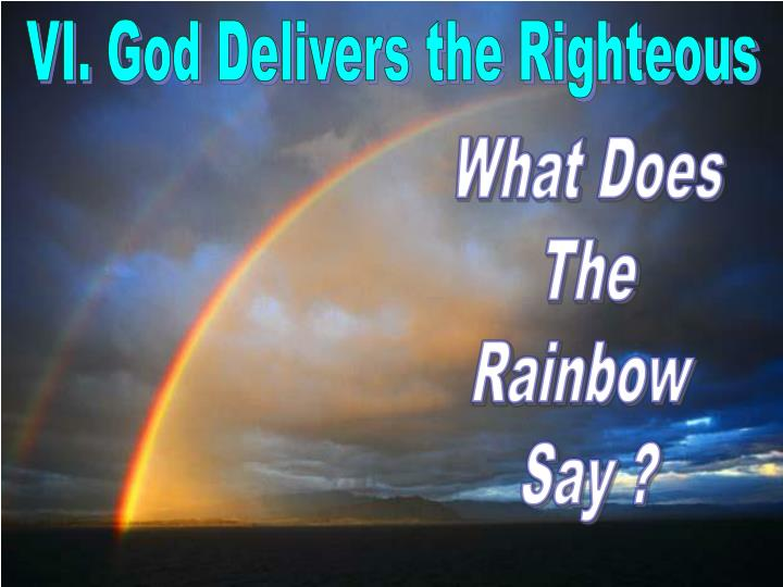 VI. God Delivers the Righteous