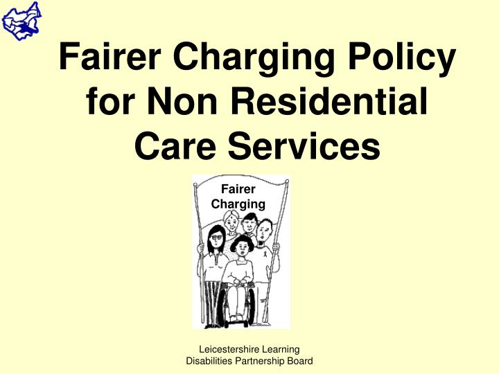 Fairer Charging Policy for Non Residential Care Services