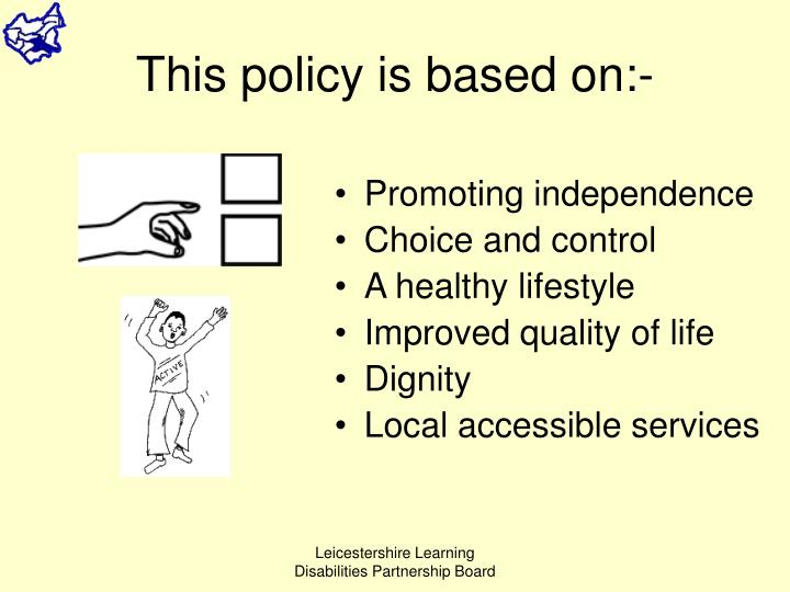 This policy is based on:-
