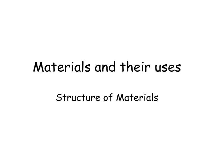 materials and their uses n.