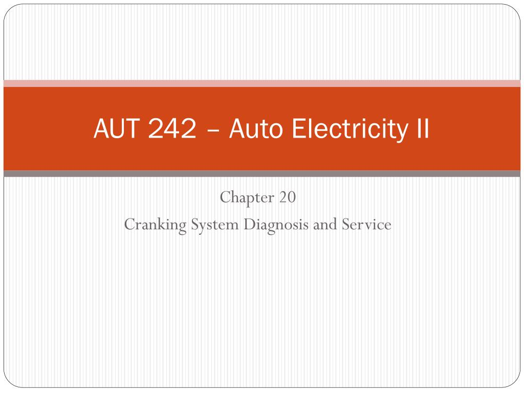 Ppt Aut 242 Auto Electricity Ii Powerpoint Presentation Id5509146 Voltage Drop Test Testing The Starter Circuit N
