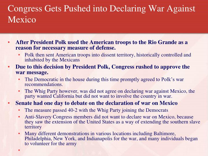 Congress Gets Pushed into Declaring War Against Mexico