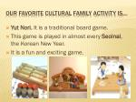 our favorite cultural family activity is
