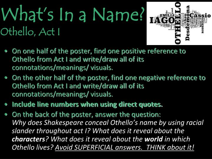 othello act i group questions Othello questions and answers the question and answer sections of our study guides are a great resource to ask questions,  want othello for his son-in-law ( act 1.