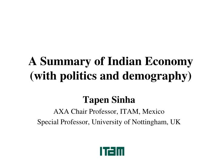 a summary of indian economy with politics and demography n.