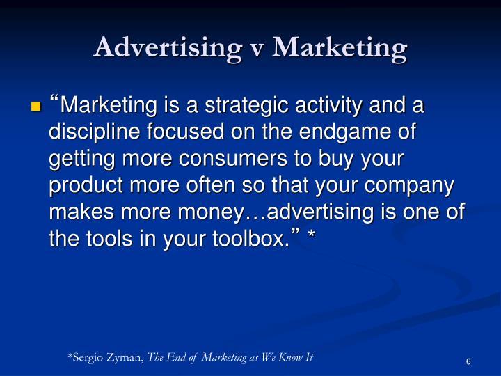 Advertising v Marketing