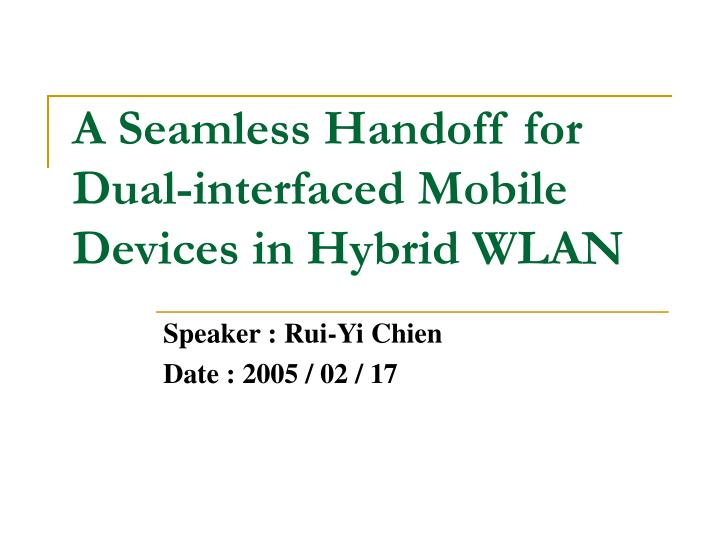 a seamless handoff for dual interfaced mobile devices in hybrid wlan