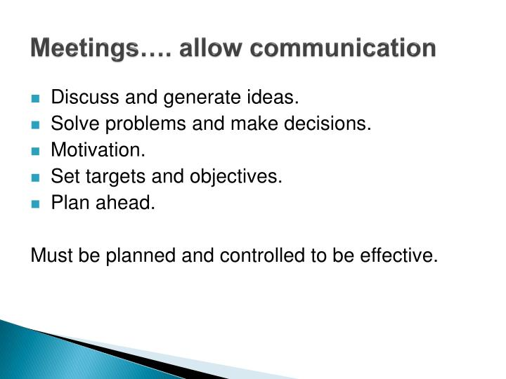 Meetings…. allow communication