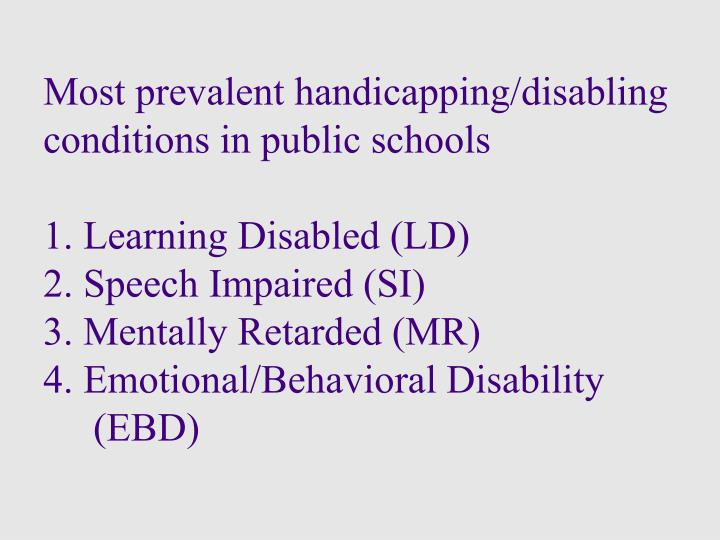 Most prevalent handicapping/disabling conditions in public schools