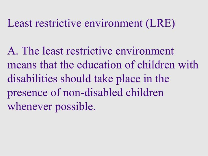 Least restrictive environment (LRE)