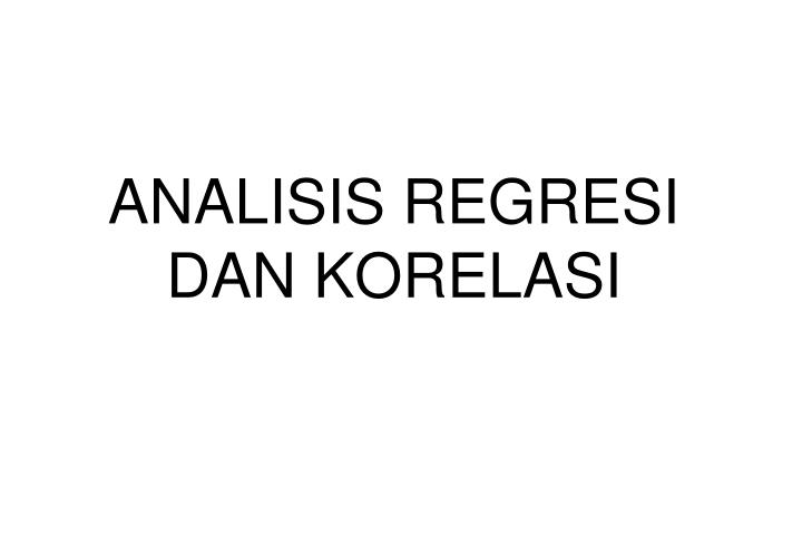 analisis regresi dan korelasi n.