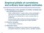 empirical pitfalls of correlations and ordinary least square estimates