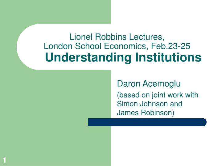 lionel robbins lectures london school economics feb 23 25 understanding institutions
