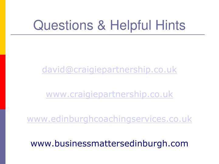 Questions & Helpful Hints