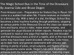 the magic school bus in the time of the dinosaurs by joanna cole and bruce degen