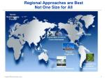 regional approaches are best not one size for all