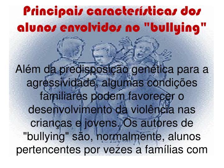 """Principais características dos alunos envolvidos no """"bullying"""""""