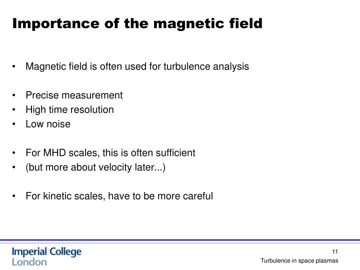 Importance of the magnetic field
