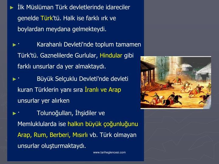 İlk Müslüman Türk devletlerinde idareciler genelde