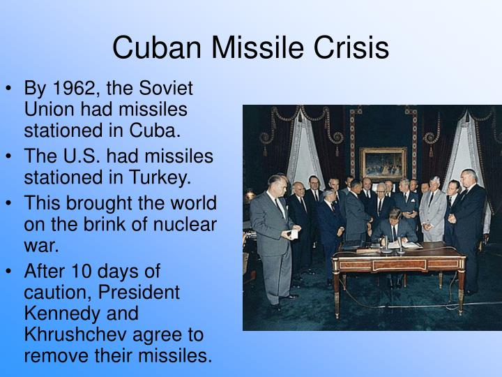 By 1962, the Soviet Union had missiles stationed in Cuba.