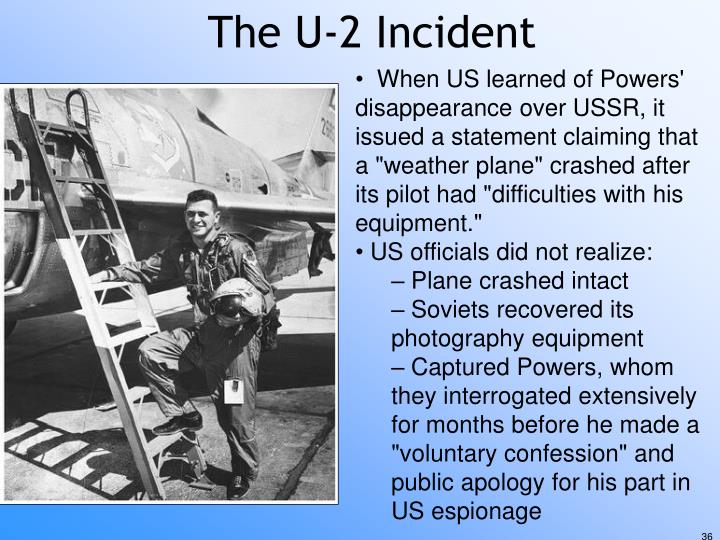 """When US learned of Powers' disappearance over USSR, it issued a statement claiming that a """"weather plane"""" crashed after its pilot had """"difficulties with his equipment."""""""