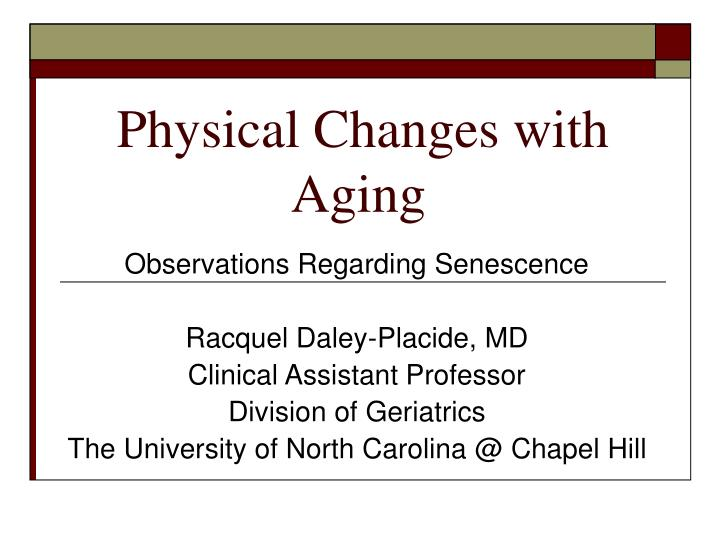 essay on physical changes of aging Free essays on p5 explain the physical and psychological changes which may be associated with ageing get help with your writing 1 through 30.