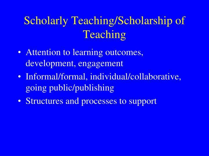 Scholarly Teaching/Scholarship of Teaching