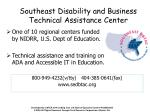 southeast disability and business technical assistance center
