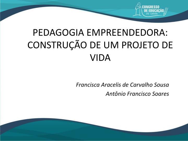 PEDAGOGIA EMPREENDEDORA: CONSTRUÇÃO DE UM PROJETO DE VIDA