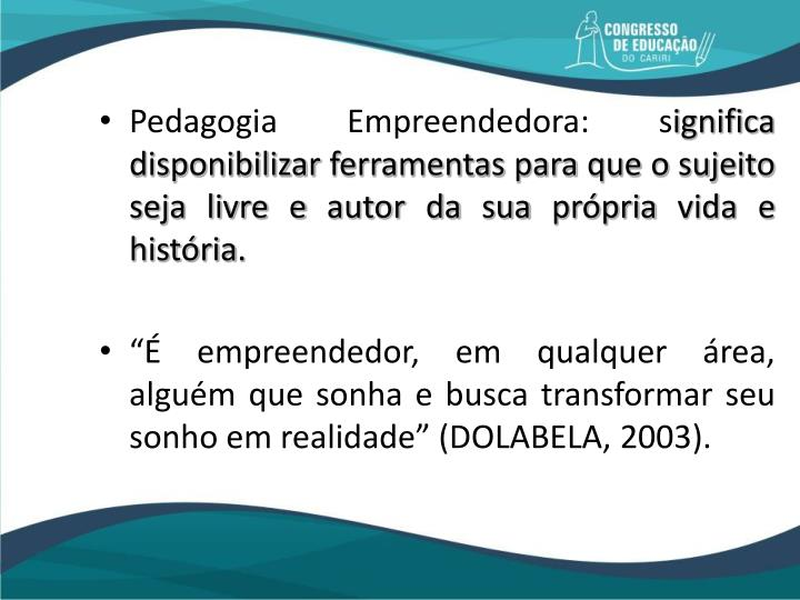 Pedagogia Empreendedora: s