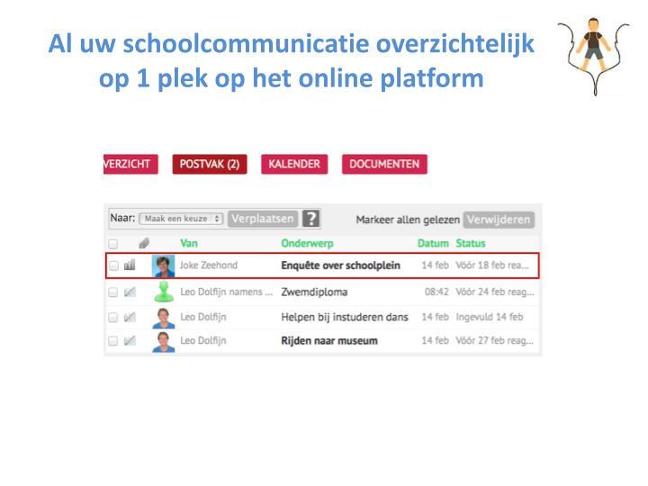 Al uw schoolcommunicatie overzichtelijk op 1 plek op het online platform