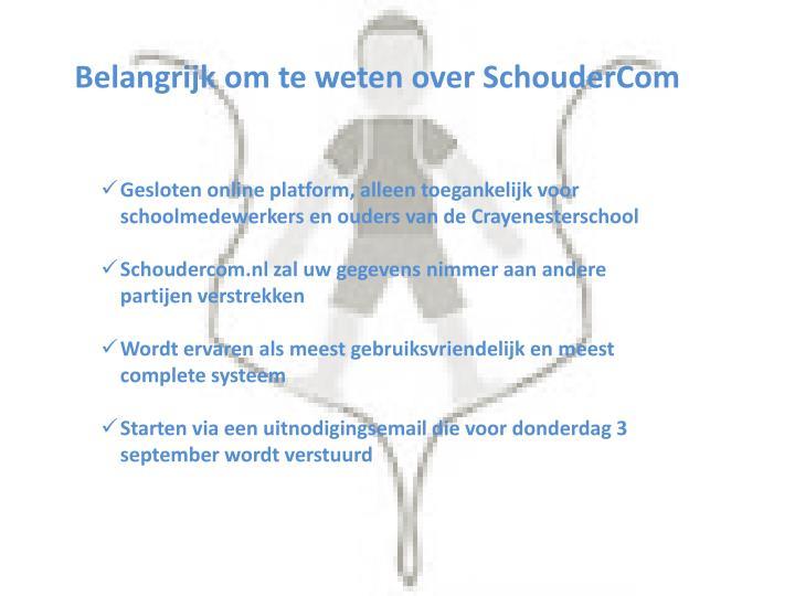 Belangrijk om te weten over SchouderCom