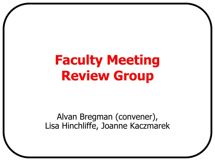 faculty meeting review group n.