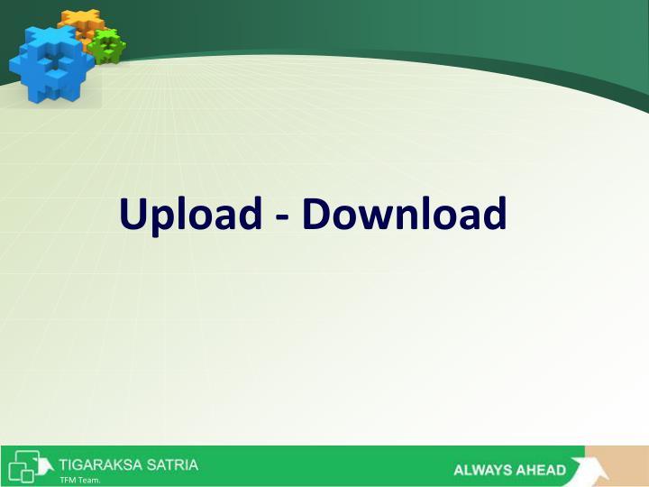 Upload - Download
