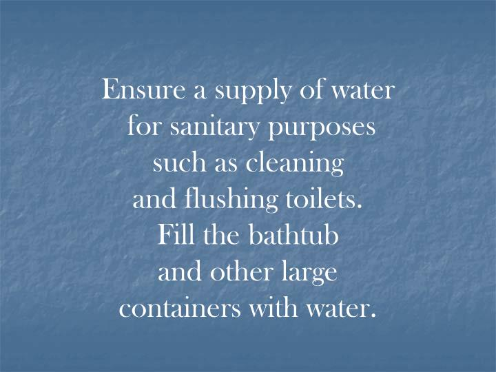 Ensure a supply of water