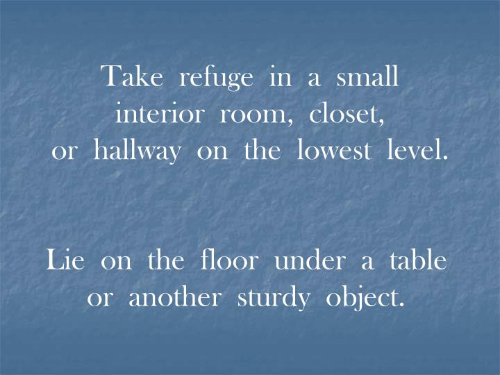 Take  refuge  in  a  small