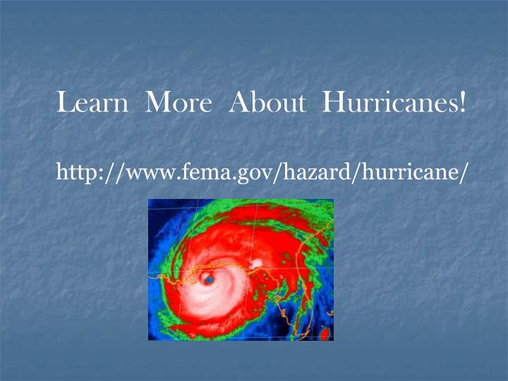 Learn  More  About  Hurricanes!