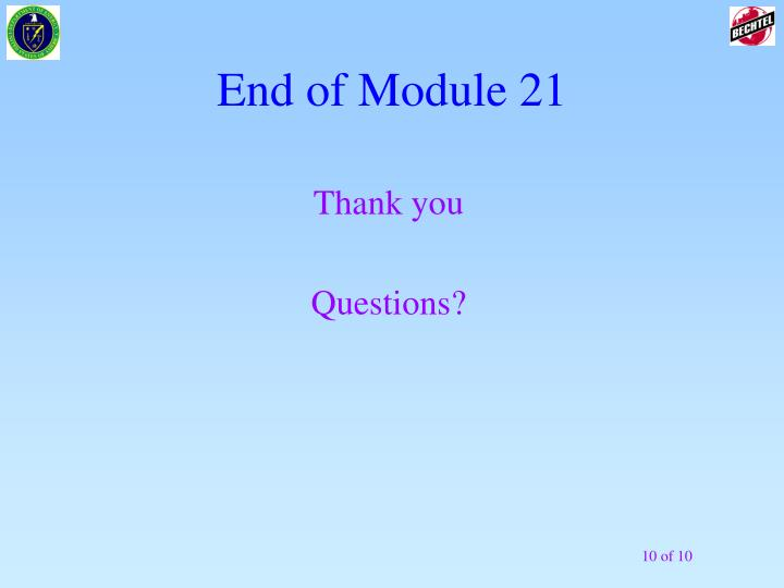 End of Module 21