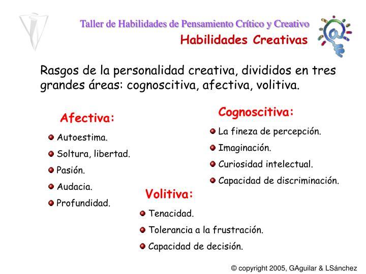 Rasgos de la personalidad creativa, divididos en tres grandes áreas: cognoscitiva, afectiva, volitiva.
