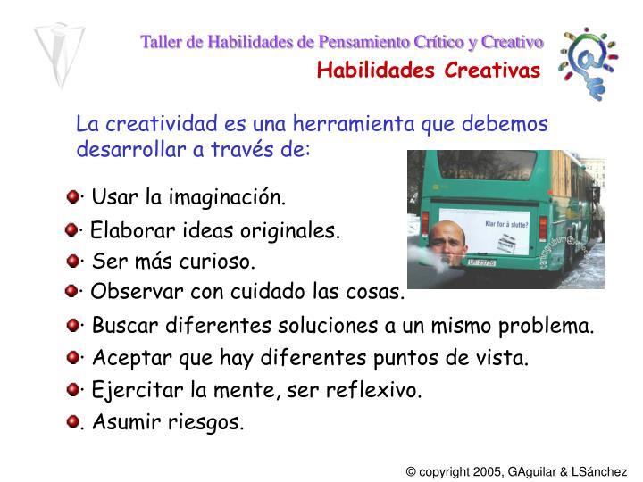 La creatividad es una herramienta que debemos desarrollar a través de: