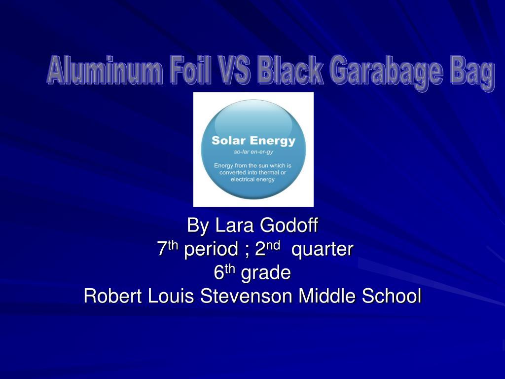 By Laraoff 7 Th Period 2 Nd Quarter 6 Th Grade Robert Louis Stevenson Middle