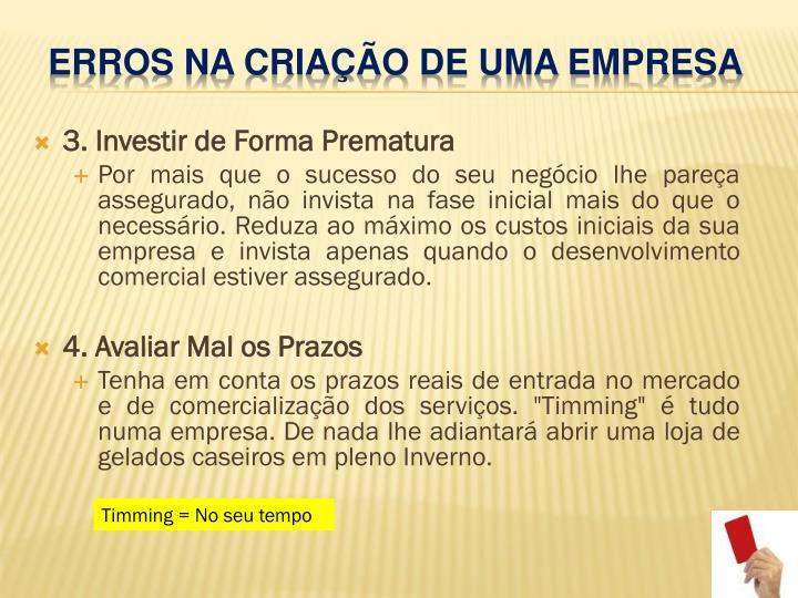 3. Investir de Forma Prematura