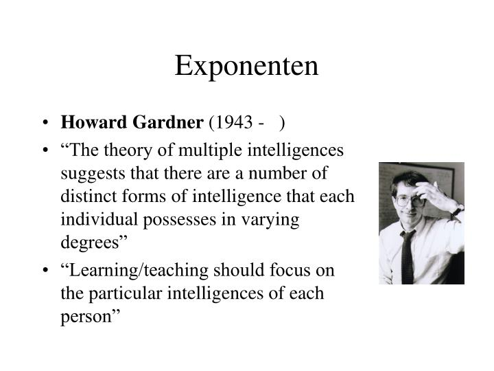 an essay on howard gardner and his theory of multiple intelligence The next time you walk into a classroom full of students leaping mid air, painting passionately, singing soulfully, or writing madly, it's likely you have howard gardner's groundbreaking frame of mind: the theory of multiple intelligences to thank.