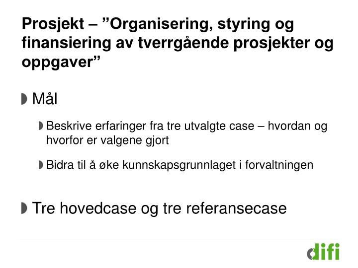 """Prosjekt – """"Organisering, styring og finansiering av tverrgående prosjekter og oppgaver"""""""