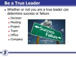 be a true leader3