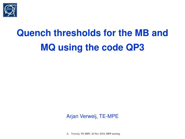 Quench thresholds for the MB and MQ using the code QP3