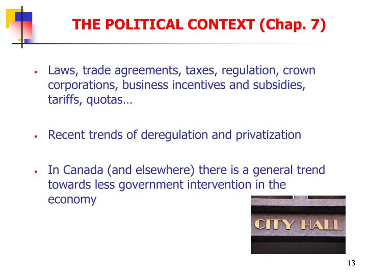 Laws, trade agreements, taxes, regulation, crown corporations, business incentives and subsidies, tariffs, quotas…